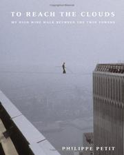 TO REACH THE CLOUDS by Philippe Petit