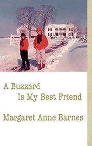 A BUZZARD IS MY BEST FRIEND by Margaret Anne Barnes