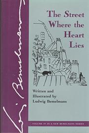 THE STREET WHERE THE HEART LIES by Ludwig Bemelmans
