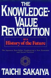 THE KNOWLEDGE-VALUE REVOLUTION by Taichi Sakaiya