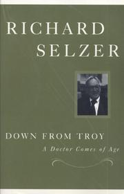 DOWN FROM TROY: A Doctor Comes of Age by Richard Selzer