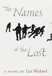 THE NAMES OF THE LOST by Liza Wieland