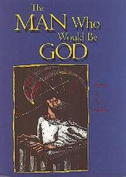 THE MAN WHO WOULD BE GOD by Paul Ruffin