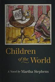 CHILDREN OF THE WORLD by Martha Stephens