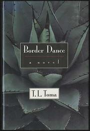 BORDER DANCE by T.L. Toma