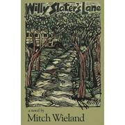 WILLY SLATER'S LANE by Mitch Wieland