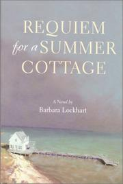 REQUIEM FOR A SUMMER COTTAGE by Barbara Lockhart