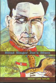 BLIND SINGER JOE'S BLUES by Robert Love Taylor