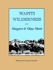 WAPITI WILDERNESS by Margaret & Olaus Murie