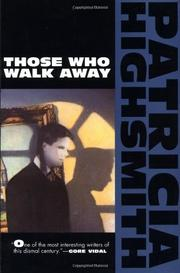 THOSE WHO WALK AWAY by Patricia Highsmith