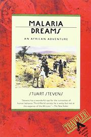 MALARIA DREAMS: An African Adventure by Stuart Stevens