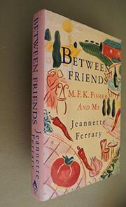 BETWEEN FRIENDS by Jeannette Ferrary