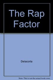 THE RAP FACTOR by Delacorta