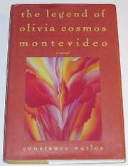 THE LEGEND OF OLIVIA COSMOS MONTEVIDEO by Constance Warloe