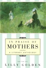 IN PRAISE OF MOTHERS by Lilly Golden