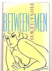 BETWEEN MEN by Fiona Lewis