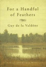 FOR A HANDFUL OF FEATHERS by Guy de la Valdéne