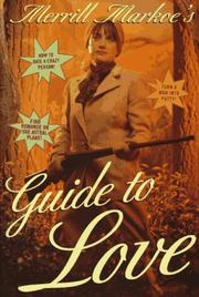 MERRILL MARKOE'S GUIDE TO LOVE by Merrill Markoe