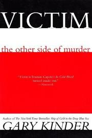 VICTIM: The Other Side of Murder by Gary Kinder