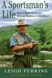 A SPORTSMAN'S LIFE by Leigh Perkins