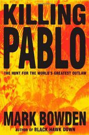 KILLING PABLO by Mark Bowden