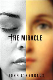 THE MIRACLE by John L'Heureux