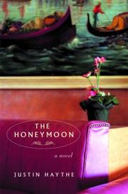THE HONEYMOON by Justin Haythe