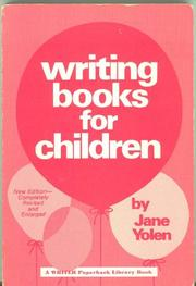 WRITING BOOKS FOR CHILDREN by Jane Yolen