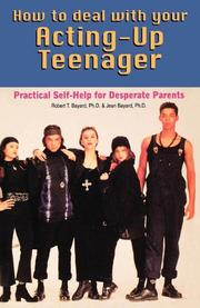 HOW TO DEAL WITH YOUR ACTING-UP TEENAGER by Robert T. & Jean Bayard Bayard