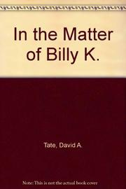 IN THE MATTER OF BILLY K. by David A. Tate