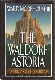 THE WALDORF-ASTORIA by III Morehouse