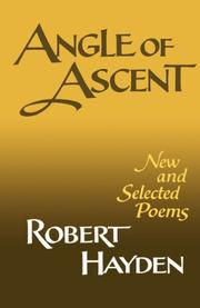 ANGLE OF ASCENT: New and Selected Poems by Robert Hayden