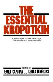 THE ESSENTIAL KROPOTKIN by Emile & Keitha Tomkins--Eds. Capouya