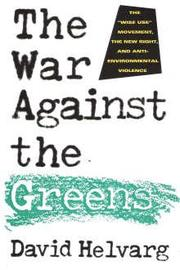 THE WAR AGAINST THE GREENS by David Helvarg