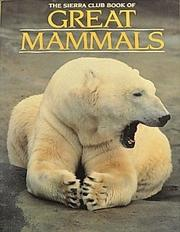THE SIERRA CLUB BOOK OF GREAT MAMMALS by Linsay Knight