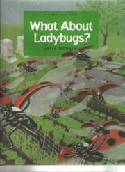 WHAT ABOUT LADYBUGS? by Celia Godkin