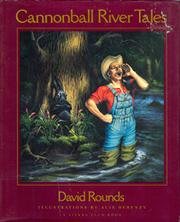 CANNONBALL RIVER TALES by David Rounds