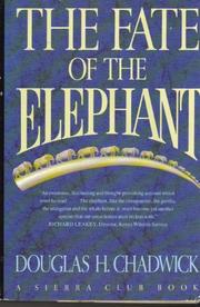 THE FATE OF THE ELEPHANT by Douglas H. Chadwick
