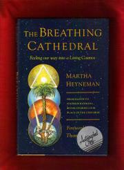 THE BREATHING CATHEDRAL by Martha Heyneman