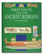 FIRST FACTS ABOUT THE ANCIENT ROMANS by Fiona Macdonald