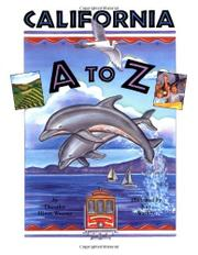 CALIFORNIA A TO Z by Dorothy Hines Weaver