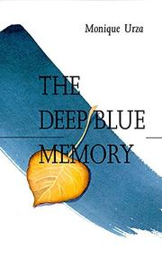 THE DEEP BLUE MEMORY by Monique Urza
