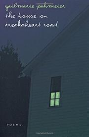 THE HOUSE ON BREAKAHEART ROAD by Gailmarie Pahmeier
