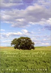 BETWEEN GRASS AND SKY by Linda M. Hasselstrom