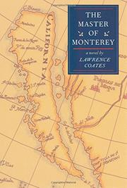 THE MASTER OF MONTEREY by Lawrence Coates