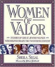 WOMEN OF VALOR by Sheila Segal