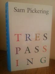 TRESPASSING by Sam Pickering