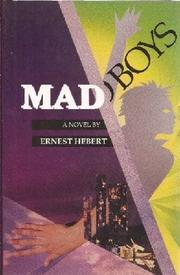 MAD BOYS by Ernest Hebert