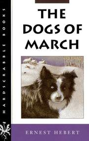 THE DOGS OF MARCH by Ernest Hebert