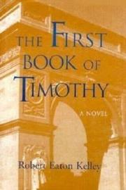 THE FIRST BOOK OF TIMOTHY by Robert Eaton Kelley